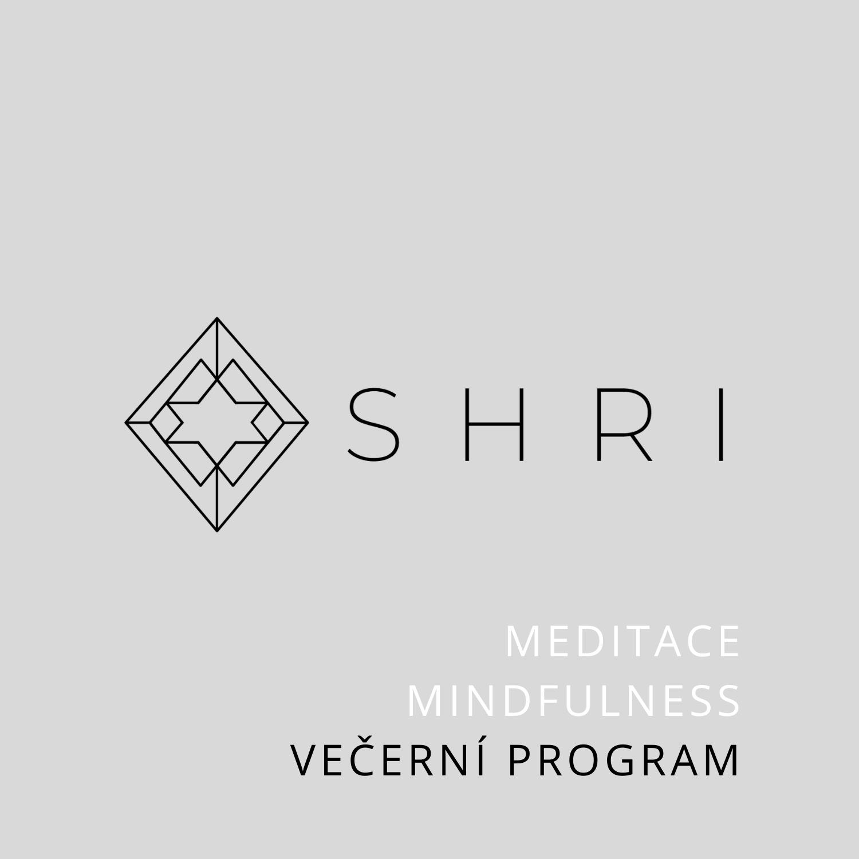 SHRI Meditace & Mindfulness - Večerní program